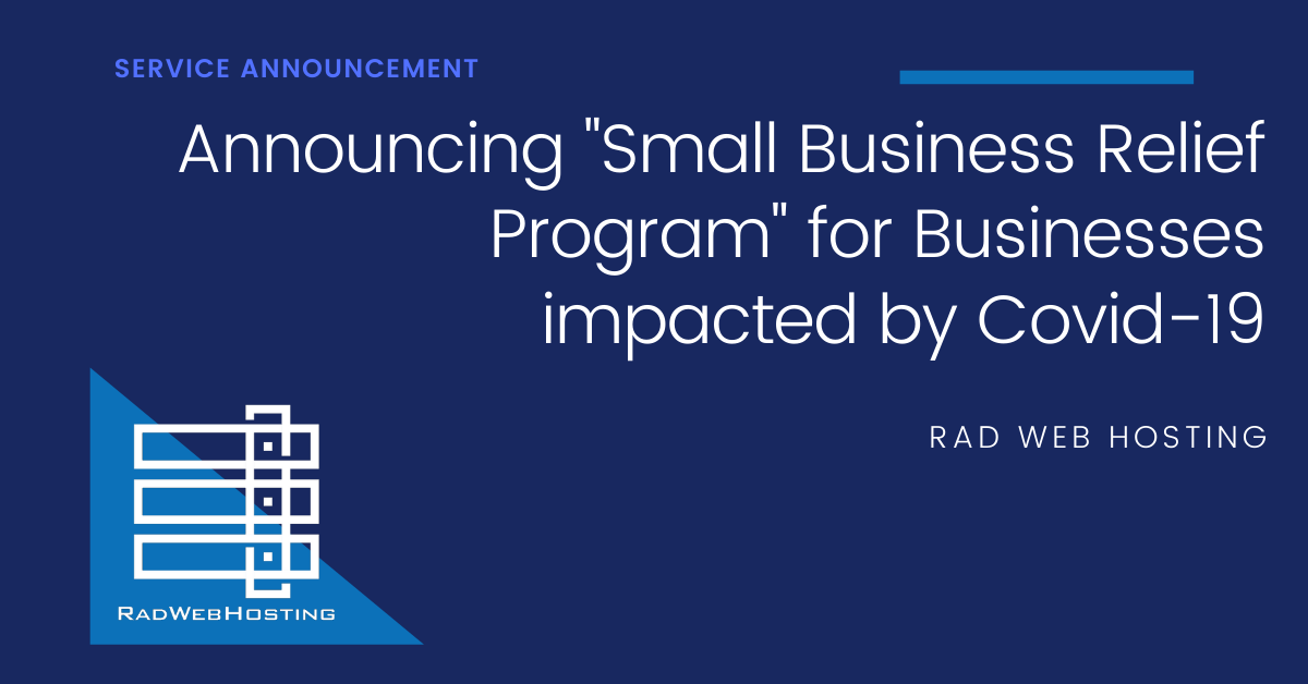 Rad Web Hosting Announces Small Business Relief Assistance for Business and Web Continuity and Presence During Covid-19 Crisis